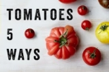 5 Things to do With….Tomatoes | Food Tube Classic Recipes | #TBT