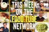 This Week on the Food Tube Network | 2 - 8 May