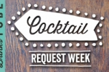 Cocktail Request Week | 28 July - 1 August 2014