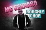 ? Roughly Chop ? | MC Gennaro