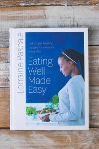 Eating Well Made Easy by Lorraine Pascale