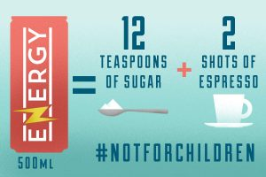Energy drinks are #NotForChildren
